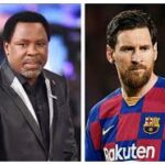 Don't leave Barcelona bitter, offended, TB Joshua tells Messi