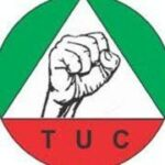 TUC faults Buhari for comparing Nigeria with Saudi Arabia, other countries